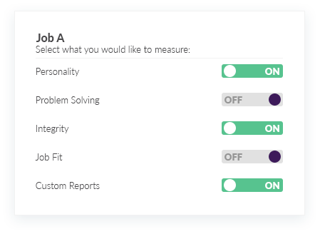 Toggle on or off to customize your assessment