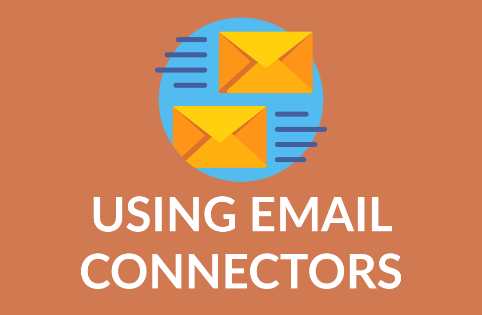 Using Email Connectors